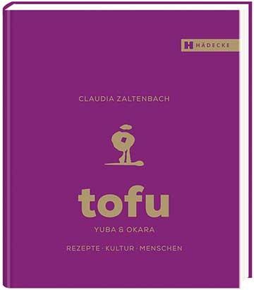 Tofu Kochbuch mit einigen MISO Rezepten, Rezepte-Kultur-Menschen